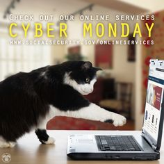 #CyberMonday purr-fect time to check out our online services. Visit & bookmark our page www.socialsecurity.gov/onlineservices