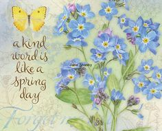 Lang calendar, art by Jane Shasky.  A kind word is like a spring day.... botanical forget me not