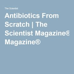 2016- Researchers have devised an approach for synthesizing new macrolide antibiotics from simple chemical building blocks. Using this method, Andrew Myers of Harvard University and colleagues synthesized more than 300 new antibiotic candidates, several of which were effective against some of the most stubbornly drug-resistant bacterial strains, according to the study published today (May 18) in Nature.