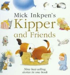 Kipper and Friends (Kipper) by Mick Inkpen