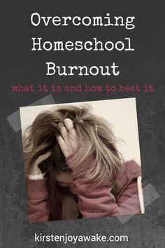 What are the mindsets and habits that lead to burnout?  Why do so many homeschool moms deal with it?  Find out why in this post | kirstenjoyawake.com