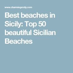 Best beaches in Sicily: Top 50 beautiful Sicilian Beaches