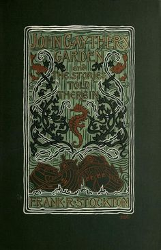Frank Stockton, John Gayther's garden and the stories told therein (1902)