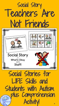 Social Story- Teachers are Not Friends. For behavior modification in Autism Units, LIFE Skills, and Special/General Education.