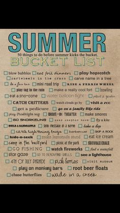 Summer Bucket List- this list is fantastic.  All of these things sound so fun, and really, it could be for young-at-heart adults too!