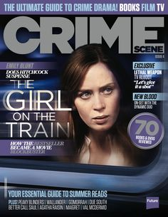 CRIME SCENE Magazine 4. The Girl On The Train, Better Call Saul's , Murder on the Orient Express, Peaky Blinders and much more.