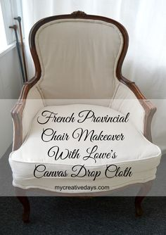 French Provincial Chair Makeover With Lowe's Canvas Drop Cloth