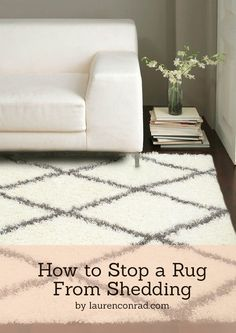 We're sharing the best way to keep your favorite rug from shedding on LaurenConrad.com today!