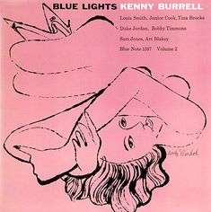 Kenny Burrell: Blue Lights, vol. 2   Label: Blue Note 1597, 1 9 5 8 Illustration: Andy Warhol   Design: Reid Miles