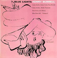 Kenny Burrell: Blue Lights, vol. 2   Label: Blue Note 1597, 1 9 5 8 Illustration: Andy Warhol   Design: Reid Miles