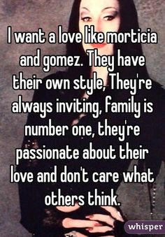 Love like Morticia and Gomez Gomez And Morticia, Morticia Addams, Addams Family Quotes, Los Addams, Monica Robles, Adams Family, Youre My Person, Relationship Goals, Relationships