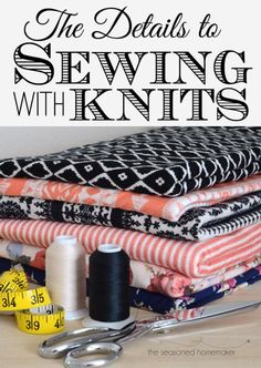 Learn How to Sew with Knits - this is a fabulous page telling you about stretch maxi thread for knits, using a straight stitch or stretch stitch