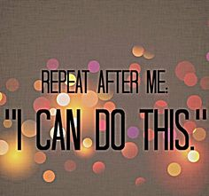 "Repeat After Me: ""I Can Do This"" #BelieveInYourself #Quote #WiseWords #Dream #Believe #Achieve #InspiringQuote"
