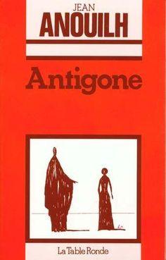 """Antigone de Jean Anouilh. """"Elle s'appelle Antigone et il va falloir qu'elle joue son rôle jusqu'au bout..."""""""