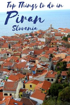 The top things to do in Piran Slovenia the beautiful coastal town on the Adriatic coast are aplenty. Explore the historical buildings and museums or devour some seafood specialties or visit the Salt Pans Nature Park. Europe Travel Guide, Backpacking Europe, Spain Travel, France Travel, Travel Guides, Travel Destinations, European Destination, European Travel, Slovenia Travel