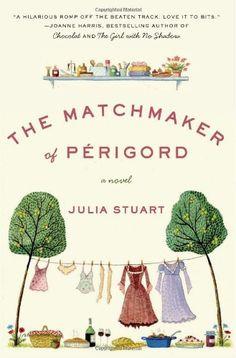 The Matchmaker of Perigord by Julia Stuart http://www.amazon.com/dp/B001D23SYE/ref=cm_sw_r_pi_dp_EaDMvb17KD18S