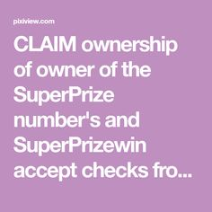 CLAIM ownership of owner of the SuperPrize number's and SuperPrizewin accept checks from publishers clearing House accept my request PrizePatrol nock on my door YES please accept my checks I RRojas Claim now. Publisher Clearing House, Yes Please, Winning Numbers, Clams, Blog, Cooking, Kitchen, Seashells, Blogging