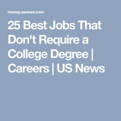 25 Best Jobs That Don't Require a College Degree | Careers | US News