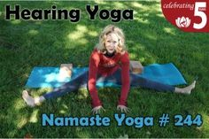 Post image for Namaste Yoga 244 Nourish Your Hearing