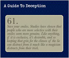 "A Guide To Deception — Obviously, though, that ""exclusive"" smile has to..."