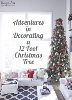 Adventures in Deocrating a 12 ft Christmas Tree - Got a tall Christmas tree to decorate? Read all these tips first--super helpful!