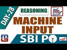 MACHINE INPUT   REASONING   DAY - 28   DIGITAL CLASS   SBI PO 2017
