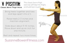 Want Great Legs?  Try this V-Position, a Classic Barre Move at www.suzannebowenfitness.com