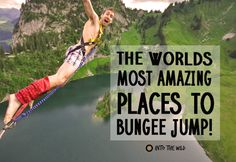 The World's Most Amazing Places To Bungee Jump Zealand, jump, jump, travel, Bungee Jumping, Life List, Gap Year, Eurotrip, Travel Bugs, Extreme Sports, Amazing Places, All Over The World, Nepal