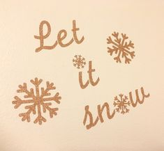 Let it snow: Decal by KTsHomeDecor1 on Etsy https://www.etsy.com/listing/481601596/let-it-snow-decal