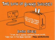 The Book of Bunny Suicides: Andy Riley