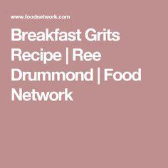 Breakfast Grits Recipe| Pioneer Woman | Ree Drummond | Food Network