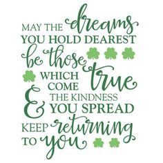 patricks day sayings Silhouette Design Store: Irish Dreams Blessing Irish Birthday Blessing, Irish Birthday Wishes, Birthday Blessings, Irish Blessing, Happy Birthday Teacher Wishes, Patrick Quotes, St Patricks Day Quotes, Happy St Patricks Day, Saint Patricks