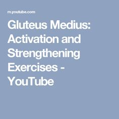 Gluteus Medius: Activation and Strengthening Exercises - YouTube