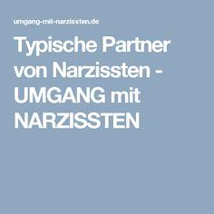 Typische Partner von Narzissten - UMGANG mit NARZISSTEN