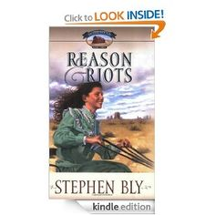 Click pin to get Reason and Riots (Homestead Series) by Stephen Bly. YA Historical adventure novel. When a boy is killed by a breakaway rail car, Jolie Bowers' compulsion to control is stretched to the limit ... in the midst of teaching school, preparing for her wedding, and dealing with violent reactions to the accident. e-Book Kindle Store - Download now. $9.99