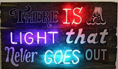 There is a Light That Never Goes Out | Art of Giving Chris Bracey Neon on Wood
