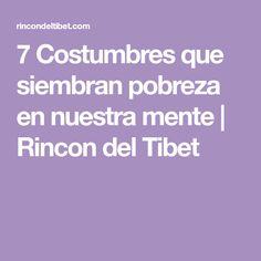 7 Costumbres que siembran pobreza en nuestra mente | Rincon del Tibet