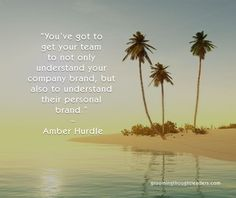 Amber Hurdle's quote on the importance of developing a sense of personal brand in your employees is on point.  Employees are the first interface with customers and based on their level of professionalism and the impression they leave, your company's brand is viewed in a good light. Making sure they value their own personal brand can just be what you need to build a better company brand.  #brandingquote #leadershipquote #employeedevelopment
