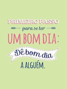 Vamos começar o dia pensando positivo! #bomdia #começo #diferente #positivo #amor #esperança #paz #prosperidade #emfrente