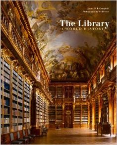 The Library: A World History: James W. P. Campbell, Will Pryce