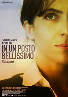 In un posto bellissimo, scheda del film di Giorgia Cecere con Isabella Ragonese e Alessio Boni, leggi la trama e la recensione, guarda il trailer, trova la programmazione del film
