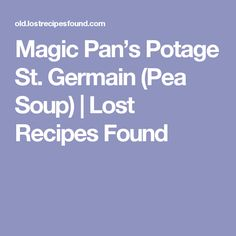 Magic Pan's Potage St. Germain (Pea Soup) | Lost Recipes Found