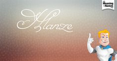 What Does The Name Hlanze Mean?