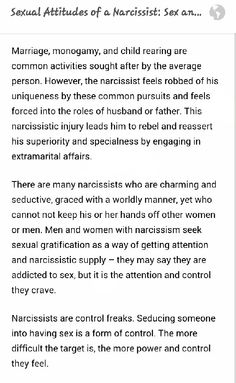 Narcissists feel forced into their roles as husbands and fathers.  Therefore they reassert their superiority by seeking affirmation outside the marriage. Shallow, soulless beasts.