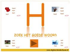 Digibordles: Zoek het goede woord. De letter H. http://digibordonderbouw.nl/index.php/taal1/letter/h/viewcategory/352