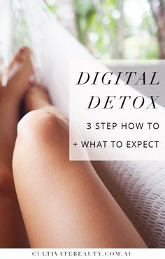 Digital Detox: 3 Step How To + What To Expect