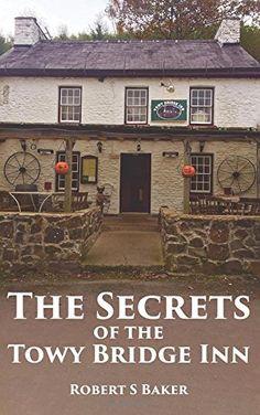 The Secrets of the Towy Bridge Inn: Volume 1 by Robert S ... https://www.amazon.co.uk/dp/1542760917/ref=cm_sw_r_pi_dp_x_AacYybRWPTKRG