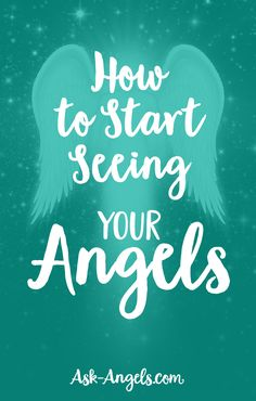 How to Start Seeing Your Angels