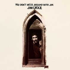 Jim Croce You Don't Mess Around With Jim on Limited Edition 180g LP