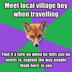 Meet local village boy when travelling Find it a turn-on when he tells you he needs to 'explain the way people think here' to you